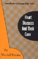 Heart Diseases and Their Cure: Sound Doctrine for Everyday Living Series (Winkler)