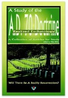 A Study of the AD 70 Doctrine: Realized Eschatology