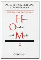 Coffman Commentary on the Minor Prophets Volume 2, Hosea, Obadiah & Micah