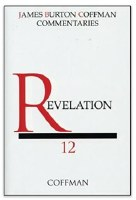 Coffman Commentary on the New Testatment - Volume 12, Revelation