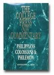 College Press Commentary on Philippians, COlossians, and Philemon