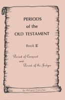 Periods of the Old Testament Book 3: Period of Conquest and Period of Judges