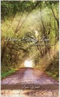 Down a Country Lane: To a Closer Walk with God