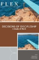 Decisions of Discipleship: A Study of Mark