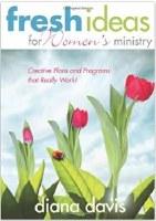 Fresh I deas for Women's Ministry