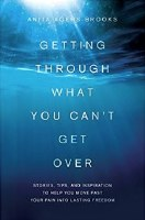 Getting Through What You Can't Get Over