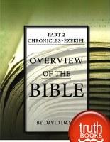 Overview of the Bible Part 2: Chronicles- Ezekiel