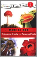Made By God: Poisonous, Smelly, and Amazing Plants - I Can Read Level 2
