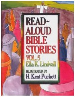 Read Aloud Bible Stories Volume 5