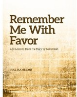 Remember Me With Favor- Life Lessons from the Story of Nehemiah