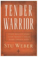 Tender Warrior: Every Man's