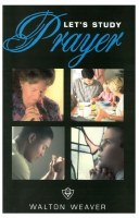 Let's Study Prayer (Truth in Life)
