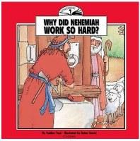 Wonder Books - Why Did Nehemiah Work so Hard?