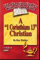 "A ""1 Corinthins 13"" Christian: A Study of Love (Life Changing Studies With an Open Bible)"