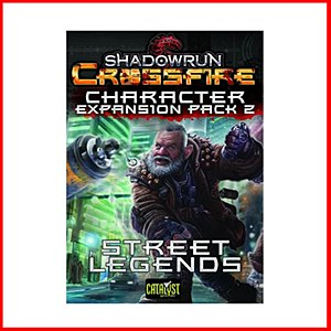 Shadowrun Crossfire : Street Legends : Character Expansion Pack