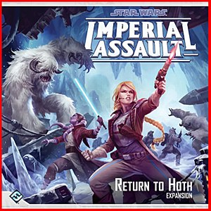 Star Wars Imperial Assault : Return To Hoth