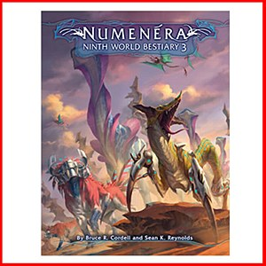 Numenera : Ninth World Bestiary 3