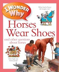 I Wonder Why Horses Wear Shoes