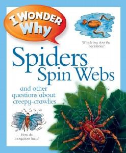 I Wonder Why Spiders...Webs