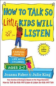 How to Talk So Little Kids