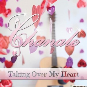 Chanale - Taking Over My Heart