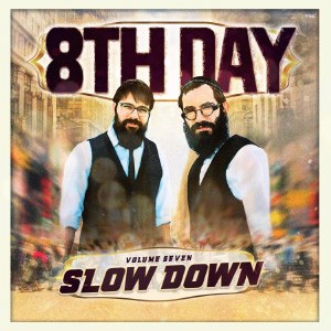 8th Day - Slow Down