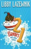 21 Flavors And Other Stories