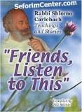 """Friends, Listen to This"""