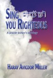 Sing, You Righteous