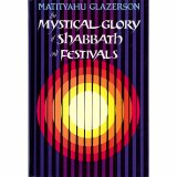 Mystical Glory of of Shabbath