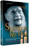 Shabbos With Rav Pam