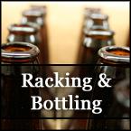 Racking and Bottling