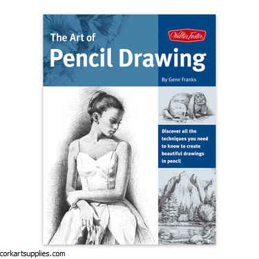 Walter Foster: The Art Of Pencil Drawing