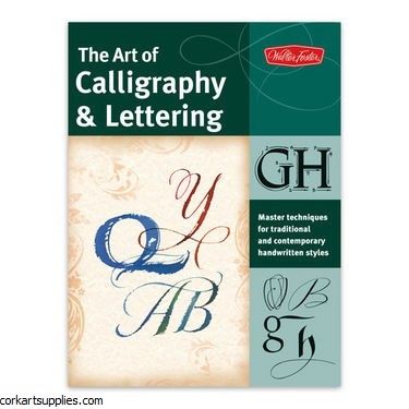 Walter Foster: The Art of Calligraphy & Lettering