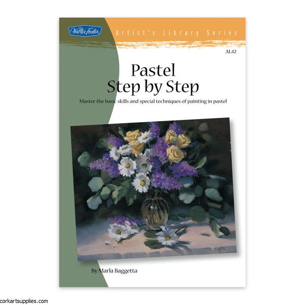 Walter Foster: Pastel Step By Step
