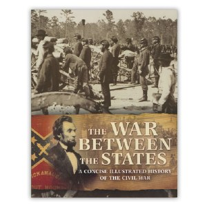 The War Between the States: A Concise Illustrated History of the Civil War
