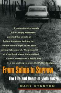 Selma to Sorrow: The Life and Death of Viola Liuzzo