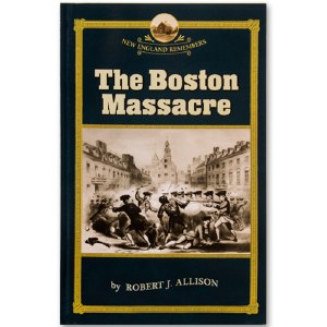 New England Remembers: The  Boston Massacre