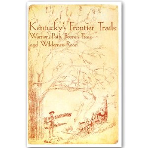 Kentucky's Frontier Trails: Warrior's Path, Boone's Trace, and Wilderness Road Map
