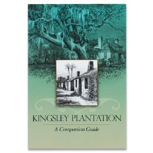 Kingsley Plantation: A Companion Guide