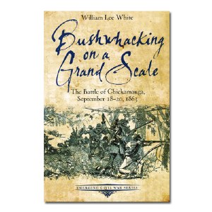 Bushwhacking on a Grand Scale: The Battle of Chickamauga