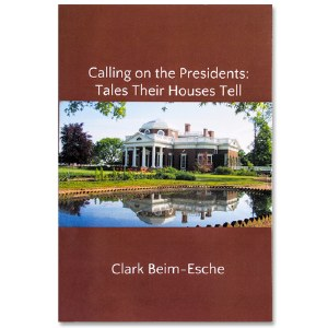Calling on the Presidents: Tales Their Houses Tell