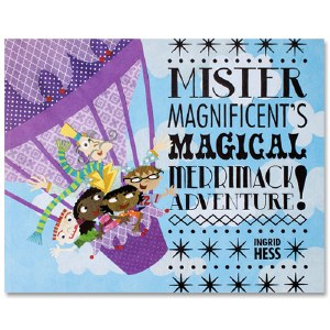 Mister Magnificent's Magical Merrimack Adventure!