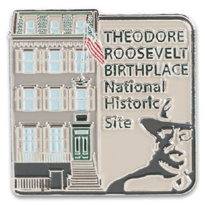 Theodore Roosevelt Birthplace National Historic Site Pin