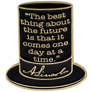 Abraham Lincoln Stovepipe Hat Quote Pin