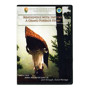 Rendezvous with History: A Grand Portage Story DVD