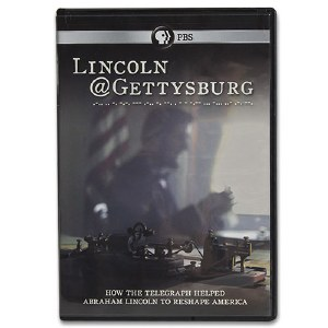 Lincoln @ Gettysburg: How the Telegraph Helped Abraham Lincoln to Reshape America DVD