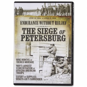 Endurance Without Relief: The Siege Of Petersburg