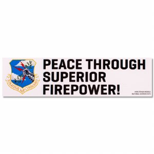 Peace Through Superior Firepower! Bumper Sticker