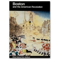 Boston and the American Revolution Official National Park Handbook